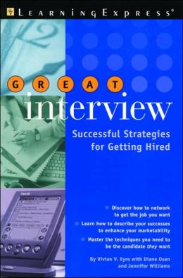 Great Interview!: Successful Strategies for Getting Hired