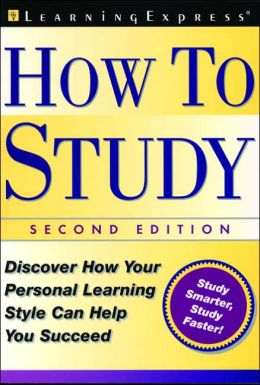How to Study: Discover How Your Personal Learning Style Can Help You Succeed!