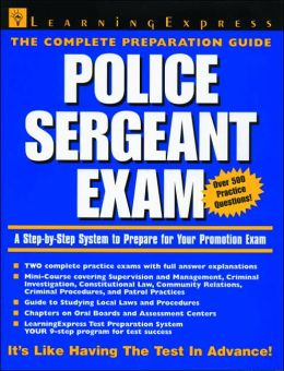 Police Sergeant Exam: A Step-by-Step System for Preparing for Your Promotion Exam