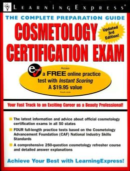 Cosmetology Certification Exam: The Complete Preparation Guide
