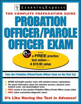 Probation Officer/Parole Officer Exam: The Complete Preparation Guide