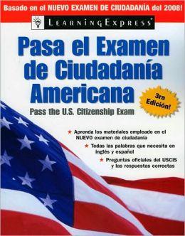 Pasa el Examen de Ciudadania Americana, 3rd Edition, 2008 Edition