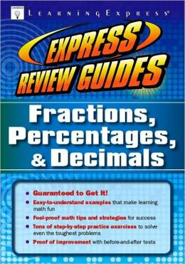 Express Review Guides: Fractions, Percentages,& Decimals