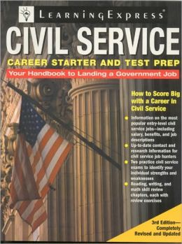 Civil Service Career Starter and Test Prep, 3rd Edition: How to Score Big with a Career in Civil Service