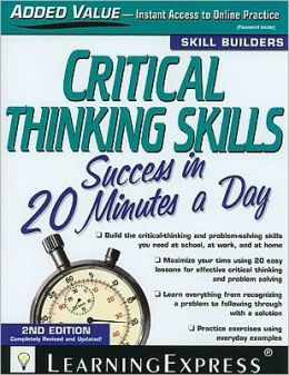 Critical Thinking Skills Success, Second Edition: In 20 Minutes a Day