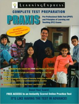 Praxis: PPST: Pre-Professional Skills Test and PLT: Principles of Learning and Teaching
