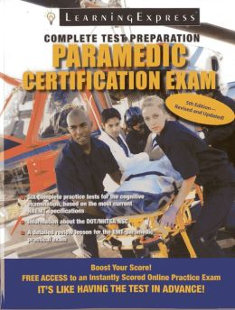 Paramedic Certification Exam (Paramedic Certification Guide) LLC LearningExpress