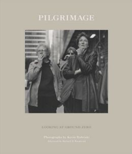 Pilgrimage: Looking at Ground Zero