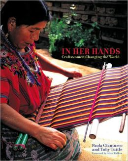 In Her Hands: Craftswomen Changing the World