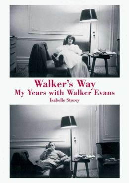 Walker's Way: My Years with Walker Evans