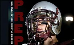 Prep: The Spirit of a High School Football Team