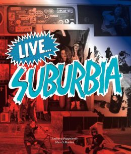 Live...Suburbia!