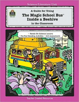 A Guide for Using the Magic School Bus Inside a Beehive in the Classroom