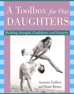 Toolbox for Our Daughters: Building Strength, Confidence, and Integrity