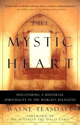 The Mystic Heart: Discovering the Universal Spirituality in the World's Religions