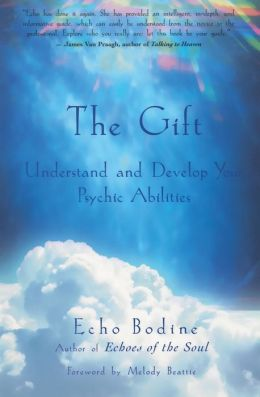 Gift: Understand and Develop Your Psychic Abilities