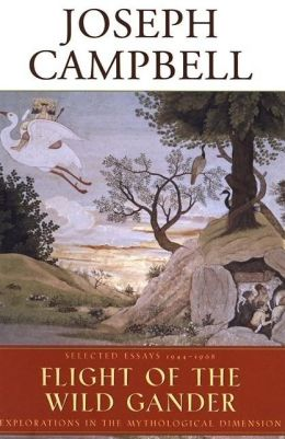 Flight of the Wild Gander: Explorations in the Mythological Dimension Select Essays, 1944-1968