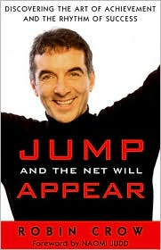 Jump and the Net Will Appear: Discovering the Art of Achievement and the Rhythm of Success