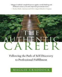 Authentic Career: Following the Path of Self-Discovery to Professional Fulfillment