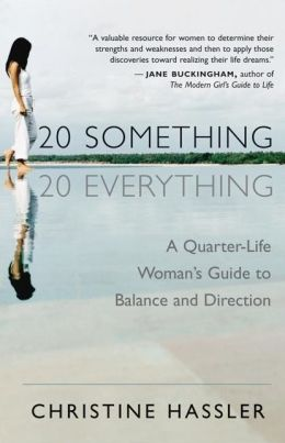 20 Something 20 Everything: A Quarter-life Woman's Guide to Balance and Direction