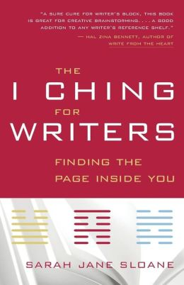 I Ching for Writers: Finding the Page Inside You