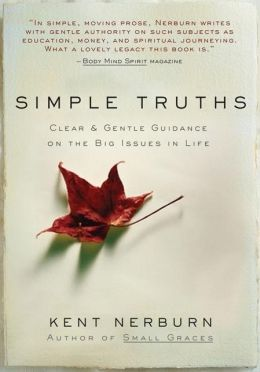 Simple Truths: Clear and Gentle Guidance on the Big Issues in Life