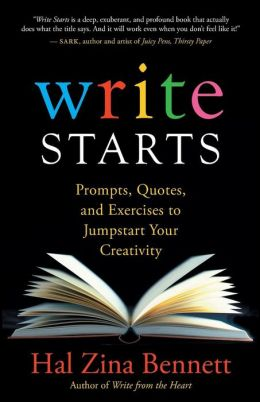 Write Starts: Prompts, Quotes, and Exercises to Jumpstart Your Creativity