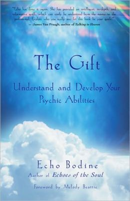 The Gift: Understand and Develop Your Psychic Abilities