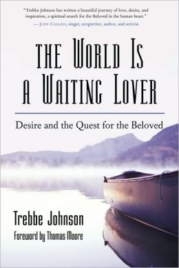 World Is a Waiting Lover: Desire and the Quest for the Beloved