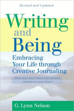 Writing and Being: Taking Back Our Lives Through the Power of Being