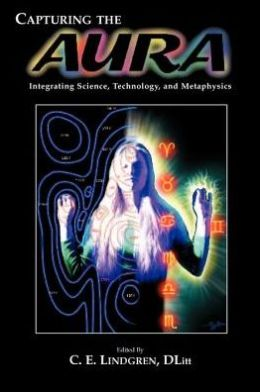 Capturing the Aura: Integrating Science, Technology and Metaphysics