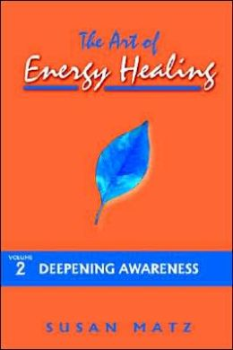 Art of Energy Healing: Deepening Awareness