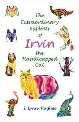 The Extraordinary Exploits Of Irvin, The Handicapped Cat