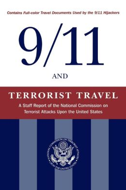 9/11 and Terrorist Travel: A Staff Report of the National Commission on Terrorist Attacks Upon the United States