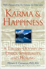 Karma and Happiness: A Tibetan Odyssey in Ethics, Spirituality and Healing