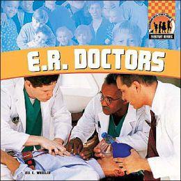 E. R. Doctors