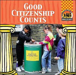 Good Citizenship Counts (Character Counts Series)