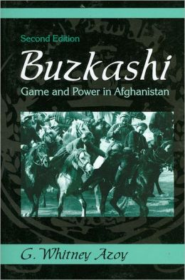 Buzkashi: Game and Power in Afghanistan