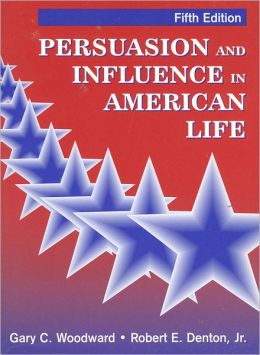 Persuasion and Influence in American Life