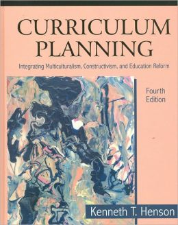 Curriculum Planning: Integrating Multiculturalism, Constructivism, and Education Reform