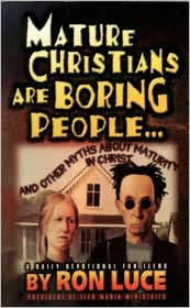 Mature Christians Are Boring People: And Other Myths about Maturity in Christ - A Daily Devotional for Teens