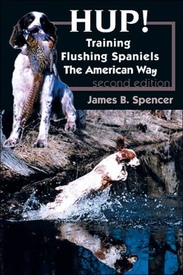 Hup!: Training Flushing Spaniels the American Way