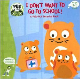 I Don't Want to Go to School!: A Fold-Out Surprise Book