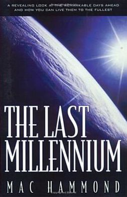 Last Millennium: A Fresh Look at the Remarkable Days Ahead