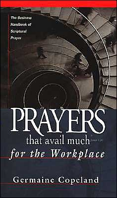 Prayers That Avail Much Workpl