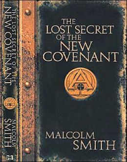 Lost Secret of the New Covenant