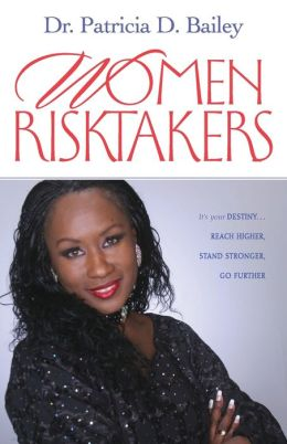 Women Risk Takers: It's Your Destiny...Reach Higher, Stand Stronger, Press Harder