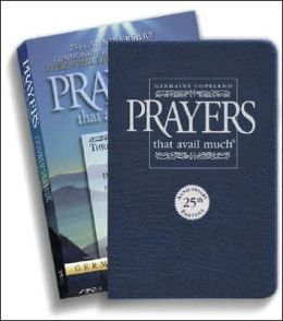 Prayers That Avail Much, 25th Anniversary Leather Gift Edition: Three Bestselling Works in One Volume