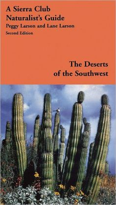 Sierra Club Naturalist's Guide to the Deserts of the Southwest