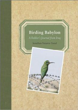 Birding Babylon: A Soldier's Journal from Iraq